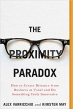 Book The Proximity Paradox: How to Create Distance from Business as Usual and Do Something Truly Innovative free