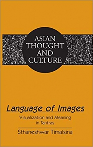 Download Language of Images: Visualization and Meaning in Tantras (Asian Thought and Culture) free book as pdf format