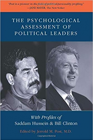 Download The Psychological Assessment of Political Leaders: With Profiles of Saddam Hussein and Bill Clinton free book as pdf format