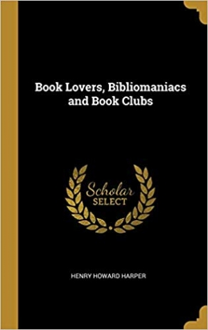Download Book Lovers, Bibliomaniacs and Book Clubs free book as pdf format