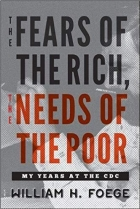 Book The Fears of the Rich, The Needs of the Poor: My Years at the CDC free