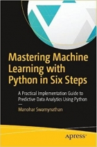 Book Mastering Machine Learning with Python in Six Steps free