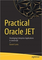 Practical Oracle JET: Developing Enterprise Applications in JavaScript