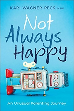 Download Not Always Happy: An Unusual Parenting Journey free book as epub format