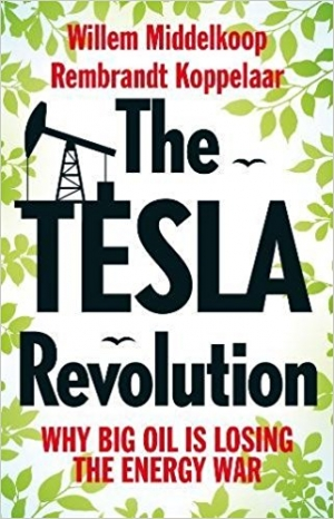 Download The Tesla Revolution: Why Big Oil Has Lost the Energy War free book as pdf format