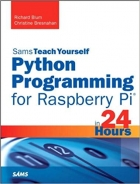 Book Python Programming for Raspberry Pi, Sams Teach Yourself in 24 Hour free