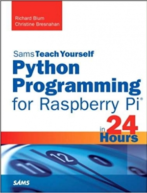 Download Python Programming for Raspberry Pi, Sams Teach Yourself in 24 Hour free book as pdf format
