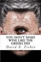 Book You Don't Make Wine Like the Greeks Did free