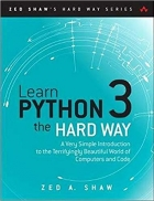 Book Learn Python 3 the Hard Way: A Very Simple Introduction to the Terrifyingly Beautiful World of Computers and Code (Zed Shaw's Hard Way Series) free