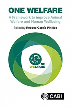 Download One Welfare: A Framework to Improve Animal Welfare and Human Wellbeing free book as pdf format