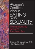 Book Women's Conflicts About Eating and Sexuality: The Relationship Between Food and Sex (Haworth Women's Studies) free