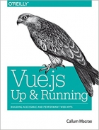 Book Vue.js: Up and Running: Building Accessible and Performant Web Apps free