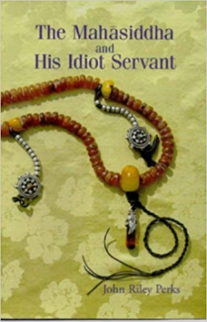 Download The Mahasiddha and His Idiot Servant free book as pdf format