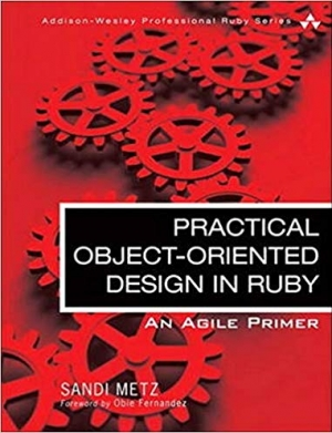 Download Practical Object-Oriented Design in Ruby: An Agile Primer (Addison-Wesley Professional Ruby Series) free book as pdf format