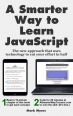 Book A Smarter Way to Learn JavaScript: The new approach that uses technology to cut your effort in half free