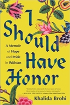 I Should Have Honor A Memoir of Hope and Pride in Pakistan