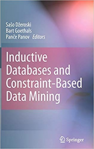 Download Inductive Databases and Constraint-Based Data Mining free book as pdf format