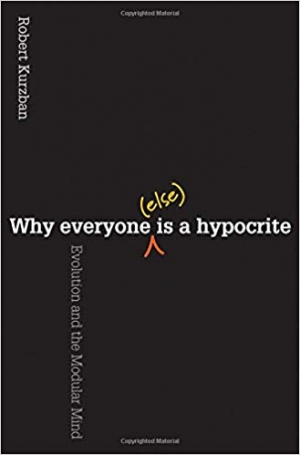 Download Why Everyone (Else) Is a Hypocrite: Evolution and the Modular Mind free book as pdf format