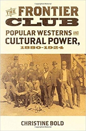 Download The Frontier Club: Popular Westerns and Cultural Power, 1880-1924 free book as pdf format
