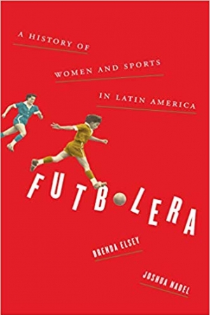 Download Futbolera A History of Women and Sports in Latin America free book as pdf format