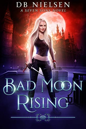 Download Bad Moon Rising: A Seven Sons Novel free book as pdf format