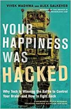 Book Your Happiness Was Hacked: Why Tech Is Winning the Battle to Control Your Brain--and How to Fight Back free