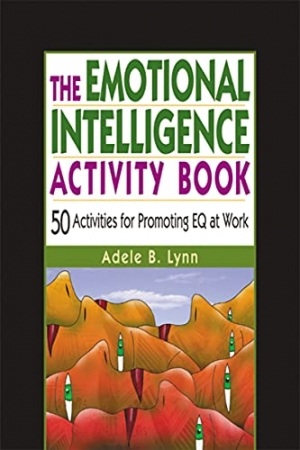 Download The Emotional Intelligence Activity Book: 50 Activities for Promoting EQ at Work free book as pdf format