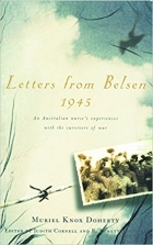 Book Letters from Belsen 1945: An Australian nurse's experiences with the survivors of war free