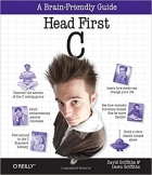 Book Head First C: A Brain-Friendly Guide free