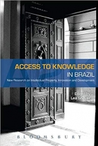 Access to Knowledge in Brazil: New Research in Intellectual Property, Innovation and Development