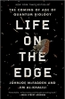 Book Life on the Edge: The Coming of Age of Quantum Biology free