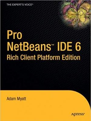 Download Pro Netbeans IDE 6 Rich Client Platform Edition free book as pdf format
