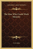 Book The Man Who Could Work Miracles free