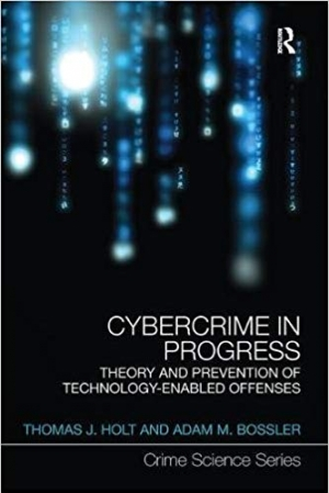 Download Cybercrime in Progress: Theory and prevention of technology-enabled offenses (Crime Science Series) free book as pdf format