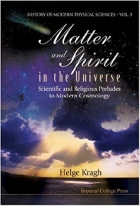 Book Matter And Spirit In The Universe: Scientific And Religious Preludes To Modern Cosmology free