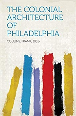 Download The Colonial Architecture of Philadelphia: -1920 free book as pdf format