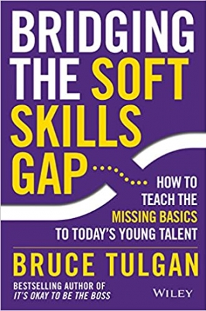 Download Bridging the Soft Skills Gap: How to Teach the Missing Basics to Todays Young Talent free book as epub format