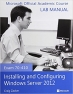 Book Exam 70-410 Installing and Configuring Windows Server 2012 Lab Manual free