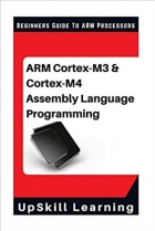 Book ARM Cortex-M3 & Cortex-M4 Assembly Language Programming: The Beginners Guide to ARM Cortex-M3 and Cortex-M4 Processors free