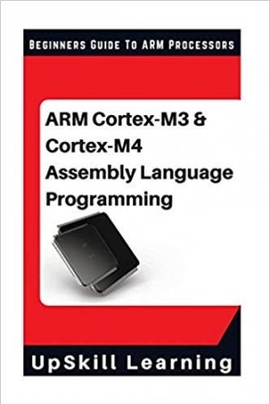 Download ARM Cortex-M3 & Cortex-M4 Assembly Language Programming: The Beginners Guide to ARM Cortex-M3 and Cortex-M4 Processors free book as epub format