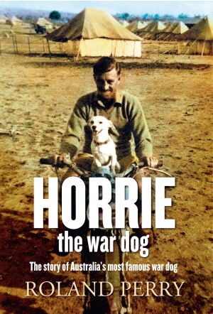 Download Horrie the War Dog: The Story of Australia's Most Famous Dog free book as epub format