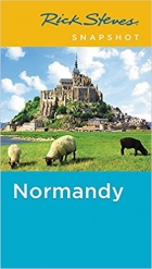 Rick Steves Snapshot Normandy, 4th Edition