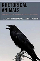 Book Rhetorical Animals: Boundaries of the Human in the Study of Persuasion (Ecocritical Theory and Practice) free