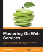 Book Mastering Go Web Services free
