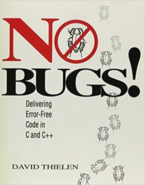 Download No Bugs!: Delivering Error-Free Code in C and C++ free book as pdf format