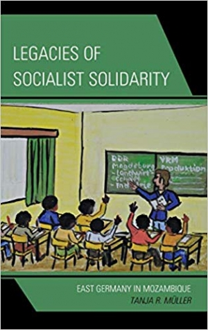 Download Legacies of Socialist Solidarity: East Germany in Mozambique free book as epub format