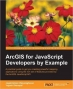 Book ArcGIS for JavaScript developers by Example free