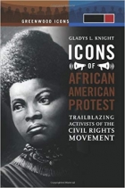 Book Icons of African American Protest [2 volumes]: Trailblazing Activists of the Civil Rights Movement (Greenwood Icons) free