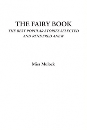 Download The Fairy Book The Best Popular Stories Selected and Rendered Anew free book as pdf format