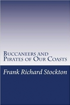 Book Buccaneers and Pirates of Our Coasts free